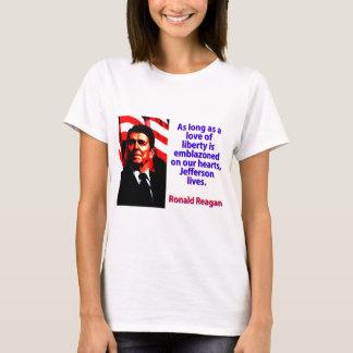 As Long As A Love Of Liberty - Ronald Reagan T-Shirt