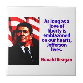 As Long As A Love Of Liberty - Ronald Reagan Tile