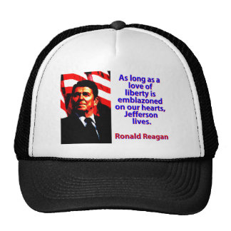 As Long As A Love Of Liberty - Ronald Reagan Trucker Hat