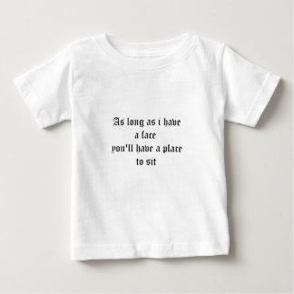 as long as i havea face... tshirt