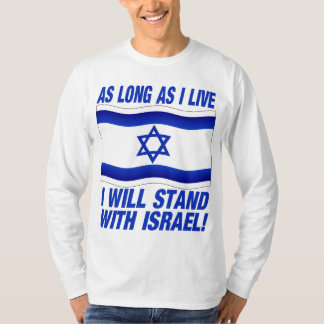 AS long as I live, I will stand with Israel T-Shirt