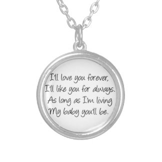 As long as I'm living my baby you'll be Necklace