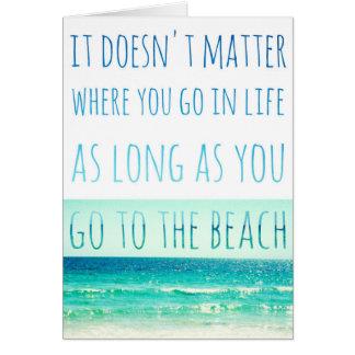 As Long as you Go to the Beach Card