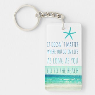 As Long as you Go to the Beach Key Chain