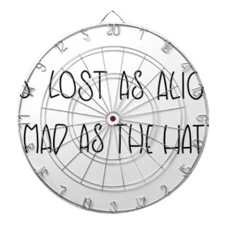 AS LOST AS ALICE AS MAD AS THE HATTER DARTBOARD