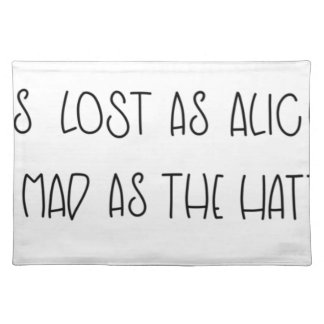 AS LOST AS ALICE AS MAD AS THE HATTER PLACEMAT