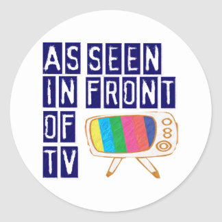 As Seen In Front Of TV Classic Round Sticker