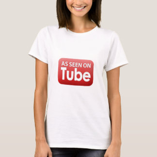 As seen on Tube T-Shirt