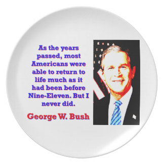 As The Years Passed - G W Bush Plate