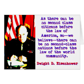 As There Can Be No Second Class - Dwight Eisenhowe Card
