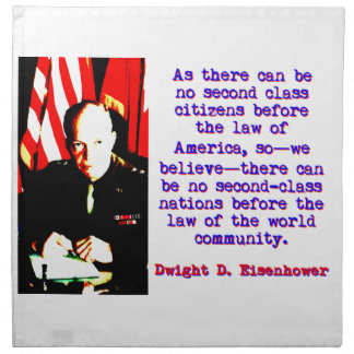 As There Can Be No Second Class - Dwight Eisenhowe Napkin