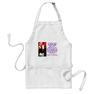 As There Can Be No Second Class - Dwight Eisenhowe Standard Apron