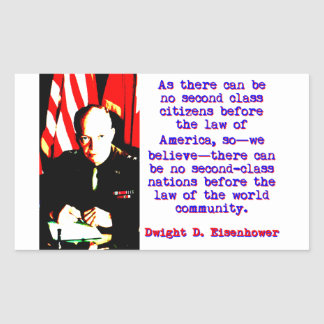 As There Can Be No Second Class - Dwight Eisenhowe Sticker