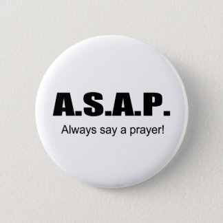 ASAP, Always say a prayer christian gift item 2 Inch Round Button