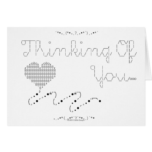 ASCII - Thinking Of You... Greeting Card