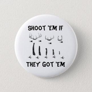 asd, Shoot 'Em If They Got 'Em 2 Inch Round Button