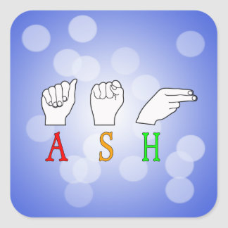ASH FINGERSPELLED ASL NAME SIGN SQUARE STICKER