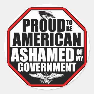 Ashamed Of My Government! Round Sticker