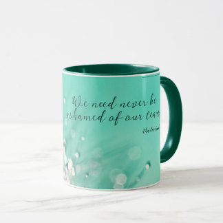 Ashamed of Our Tears by Charles Dickens Mug