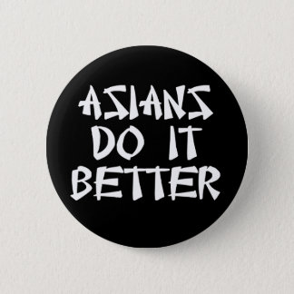 Asians Do It Better 2 Inch Round Button