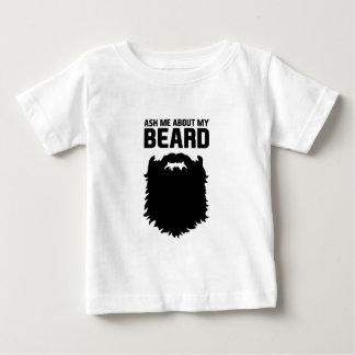 Ask About My Beard Baby T-Shirt