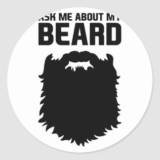 Ask About My Beard Classic Round Sticker