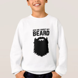 Ask About My Beard Sweatshirt