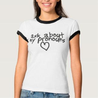 Ask about my pronouns t-shirts