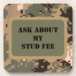 """""""Ask about my stud fee"""" - Black with Camouflage Drink Coasters"""