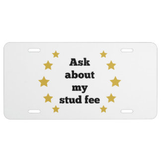 """Ask about my stud fee"" - Black with Gold Star License Plate"
