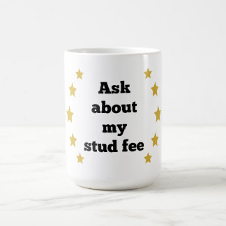 """Ask about my stud fee"" - Black with Gold Stars Coffee Mug"