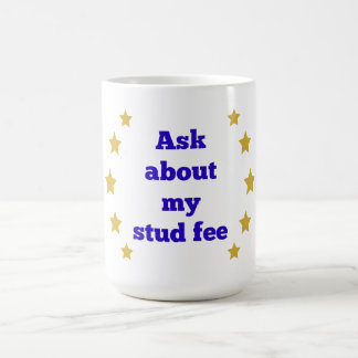 """Ask about my stud fee"" - Blue with Gold Stars Coffee Mug"