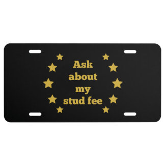 """Ask about my stud fee"" - Gold with Black License Plate"