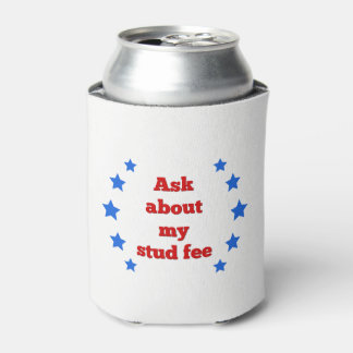 """Ask about my stud fee"" - Red with Blue Stars Can Cooler"
