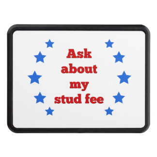 """Ask about my stud fee"" - Red with Blue Stars Trailer Hitch Cover"