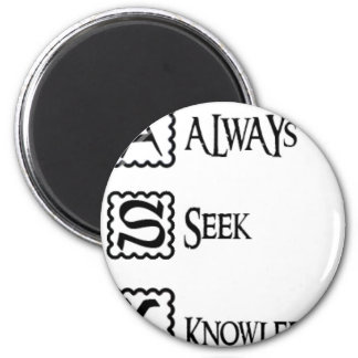 Ask, always seek knowledge 2 inch round magnet