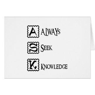 Ask, always seek knowledge card