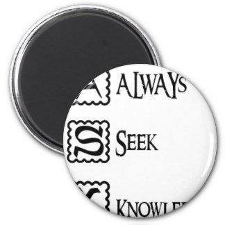 Ask, always seek knowledge magnet