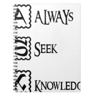 Ask, always seek knowledge spiral notebook