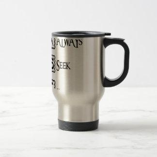 Ask, always seek knowledge travel mug