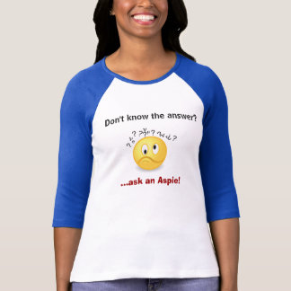Ask an Aspie. T-Shirt