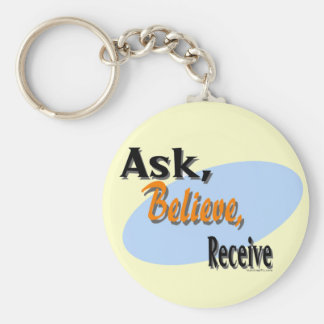 Ask, Believe, Receive Keychain