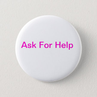 Ask For Help 2 Inch Round Button