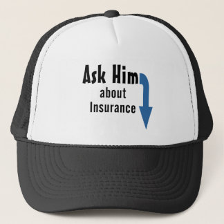 Ask Him about Insurance Trucker Hat