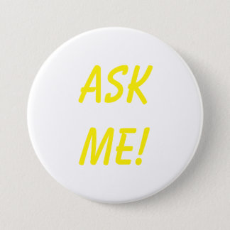 Ask me! 3 inch round button