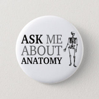Ask me about Anatomy 2 Inch Round Button
