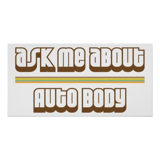 Ask Me About Auto Body Poster