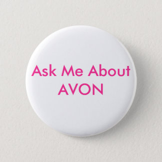 Ask Me About AVON 2 Inch Round Button