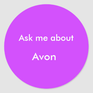 Ask me about, Avon Classic Round Sticker