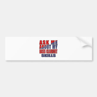 ASK ME ABOUT BASS CLARINET DANCE BUMPER STICKER